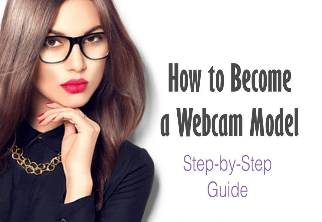 How To Become a Webcam Model: Step-by-Step Guide | O Camgirl