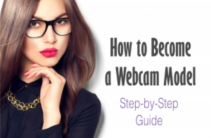 How To Become a Webcam Model: Step-by-Step Guide